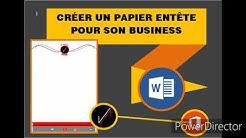 Créer un papier entête pour son business avec Microsoft Word