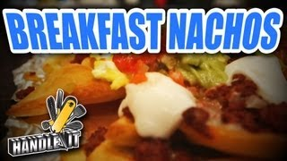 Learn How To Cook - Handle It - Breakfast Nachos