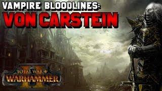 Vampire Counts Bloodlines: Von Carstein Vampire Lore (Vashanesh & Vlad) | Total War: Warhammer 2