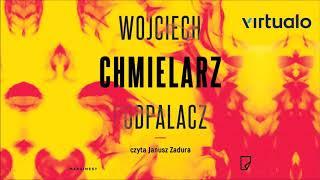 """Download Video Wojciech Chmielarz """"Podpalacz"""" audiobook. Czyta Janusz Zadura MP3 3GP MP4"""