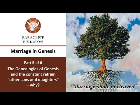 The hidden Jewel in the Genealogy in Genesis Ch5 Marriage in the early chapters of Genesis - Part 5