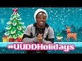 HAPPY HOLIDAYS!!! Want to be in the next UUDD video!? #UUDDHolidays