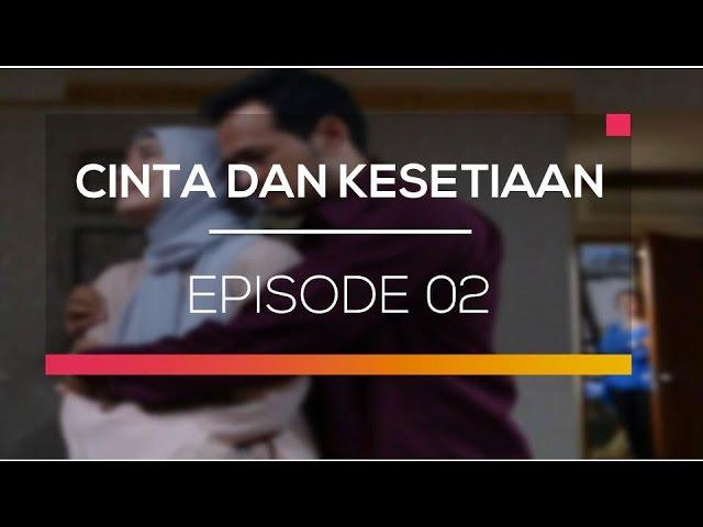 Cinta dan Kesetiaan - Episode 02 #1