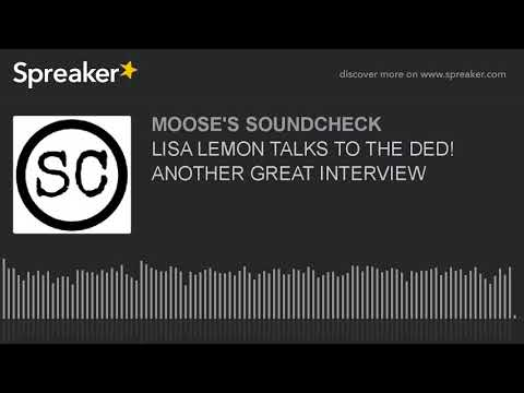 LISA LEMON TALKS TO THE DED! ANOTHER GREAT INTERVIEW
