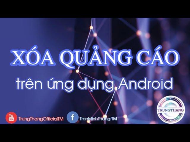 [ZernTV™] XÓA QUẢNG CÁO trong ứng dụng Android đơn giản