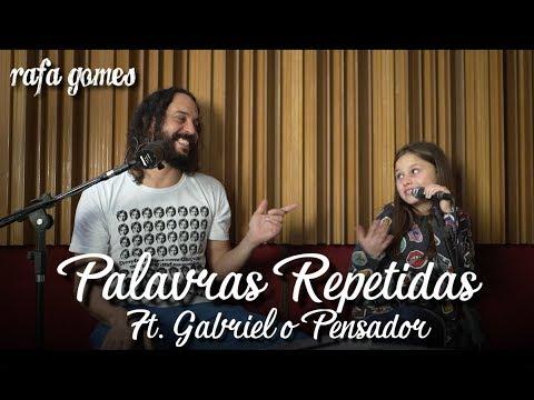 RAFA GOMES E GABRIEL O PENSADOR - PALAVRAS REPETIDAS
