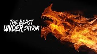 Skyrim › The Beast Below Skyrim