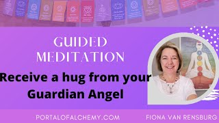 Receive a hug form your Guardian Angel Guided Meditation