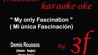 Karaoke my only fascination (Demis Roussos