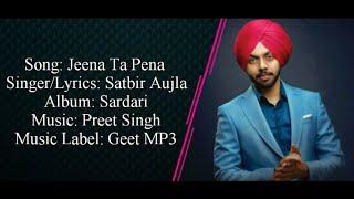 Satbir Aujla - JEENA TA PENA Full Song With Lyrics ▪ Preet Singh ▪ Sardari