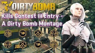 Dirty Bomb Kills Montage - HonourBound