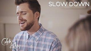 Slow Down - Nichole Nordeman   Caleb + Kelsey Cover