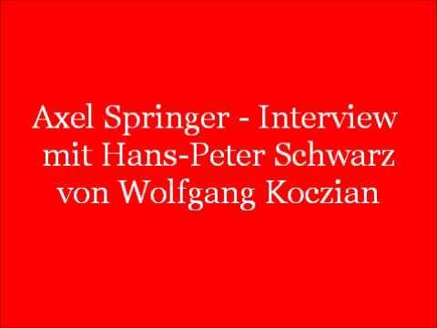 Axel Springer - Interview mit Hans-Peter Schwarz