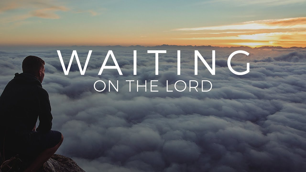 Waiting on the Lord - YouTube