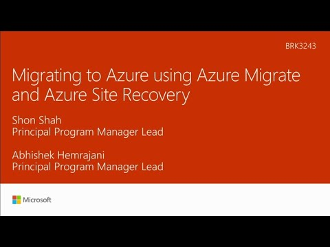 Migrating to Azure using Azure Migrate and Azure Site Recovery - BRK3243