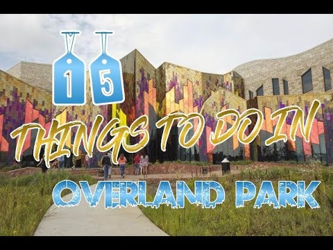 Top 15 Things To Do In Overland Park, Kansas