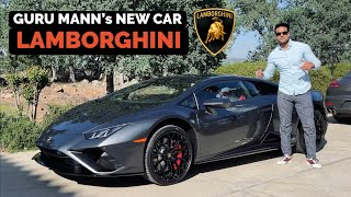 "Guru Mann's New Car ""LAMBORGHINI"" - Vlog with Inspiration"