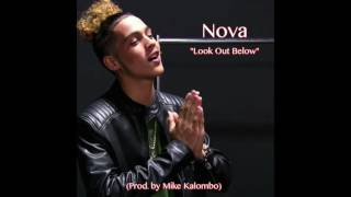 Nova - Look Out Below (Produced by Mike Kalombo) FULL SONG