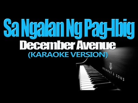 SA NGALAN NG PAG-IBIG - December Avenue (KARAOKE VERSION)