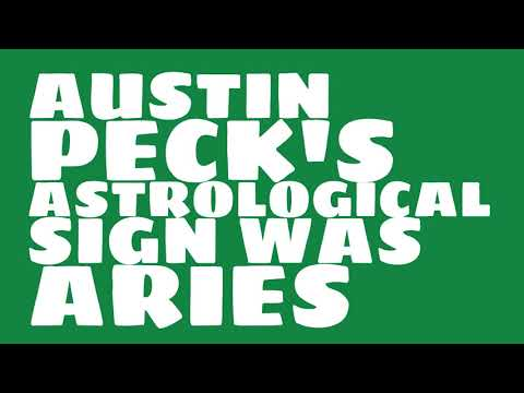 What was Austin Peck's astrological sign?