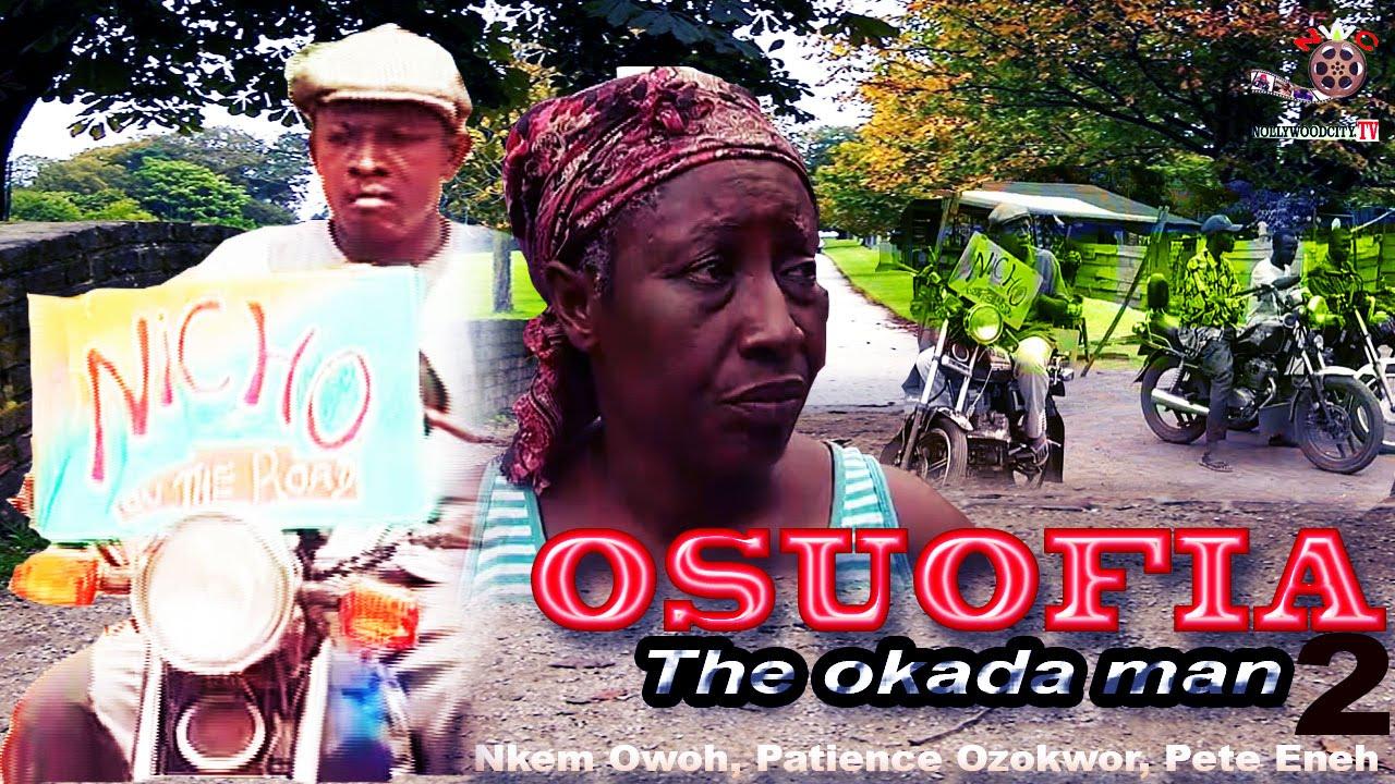 Download Osuofia The Okada Man Season 2 - Latest Nigerian Nollywood movie