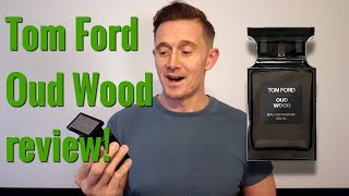Tom Ford Oud Wood Fragrance Review