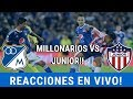 REACCIONES EN VIVO⚽ [Millonarios Vs Junior De Barranquilla] Liga Aguila - Austin - Fecha 18 - Fpc