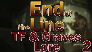 TF & Graves Lore - End of the Line [Part 2]