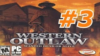Western Outlaw: Wanted Dead Or Alive - Walkthrough Part 3