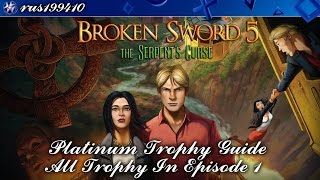 Broken Sword 5: The Serpent's Curse - All Trophy in Episode 1 (Platinum Trophy Guide) rus199410
