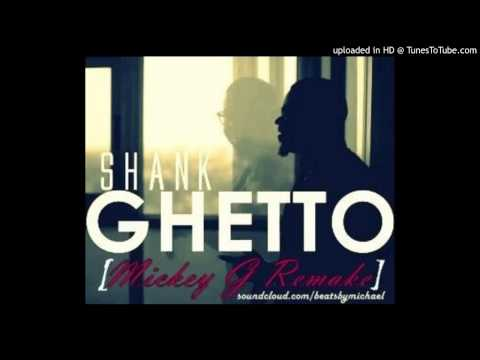 Ghetto by Shank Mickey G Instrumental Remake