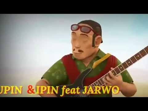 New Upin Ipin ft Bang Jarwo_ Teman Rasa Pacar