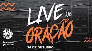 Live de Oração | 26 de outubro de 2020 - 18h
