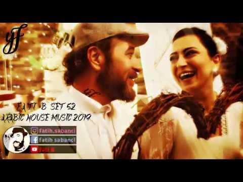 Arabic House Music 2019 / Fati B #52