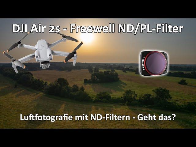 Freewell Bright Day - 4K Serie - DJI Air 2s - Fotografieren mit ND-Filtern an der Drohne - Geht das?