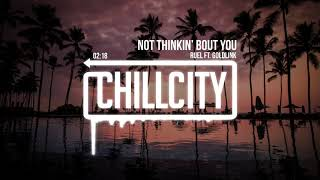 Ruel – Not Thinkin' Bout You (ft. GoldLink)