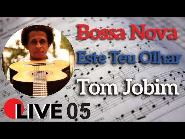 🔴 BOSSA NOVA ( Este Teu Olhar - Tom Jobim) | LIVE RN 05