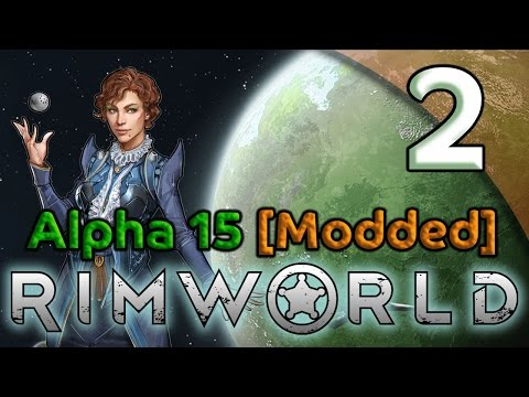 Rimworld Alpha 15 Gameplay [Modded] - 2. Getting Situated - Let's Play Rimworld Alpha 15
