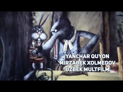 Yanchar quyon - Mirzabek Xolmedov (Uzbek Multfilm)