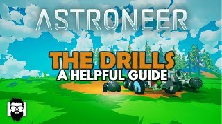 Astroneer - 1.0 - THE DRILLS - A HELPFUL GUIDE