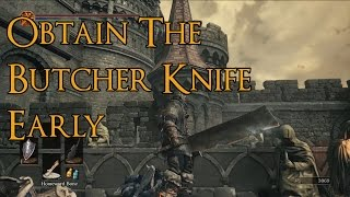 Dark Souls 3 - How to Obtain the Butcher Knife Early (A Scaling Strength)