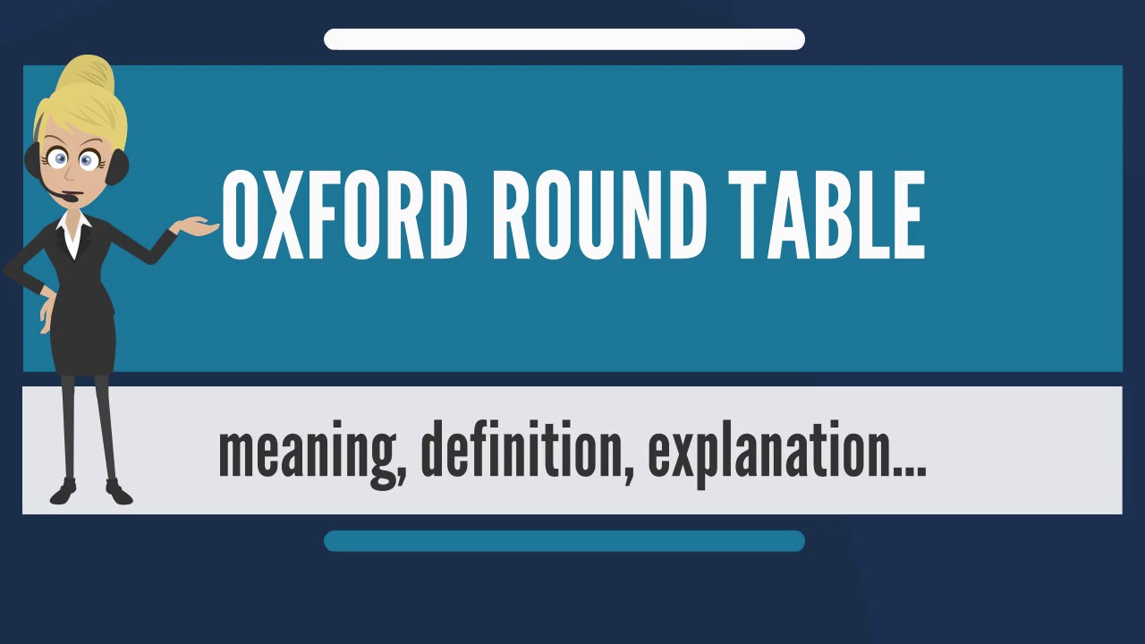 Definition Of Round Table.What Is Oxford Round Table What Does Oxford Round Table Mean Oxford Round Table Meaning