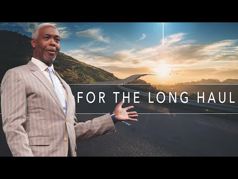 For the Long Haul | Bishop Dale C. Bronner | Word of Faith Family Worship Cathedral