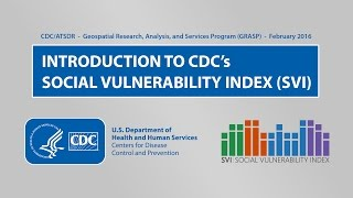 An introduction to cdc's social vulnerability index (svi), developed in the geospatial research, analysis, & services program (grasp). see http://svi.cdc.gov...