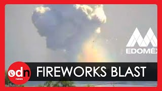 Massive Explosion at Mexican Fireworks Factory Caught on Camera