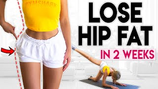 LOSE HIP FAT in 2 Weeks | 10 minute Home Workout
