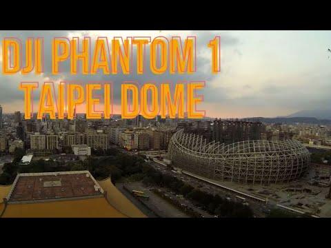 DJI Phantom 1 @ Taipei Metropolitan Government & Taipei Dome