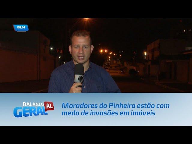 Moradores do Pinheiro estão apreensivos com invasões que estão acontecendo no bairro