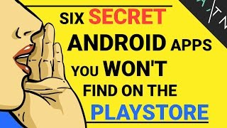 6 SECRET Apps Not On The Playstore