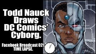 Todd Nauck Draws Cyborg. TIME LAPSE.